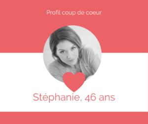 Profil coup de coeur Stéphanie