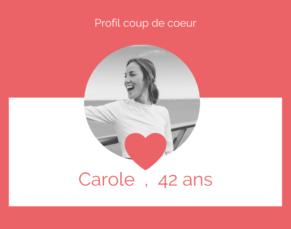 Découvrez Carole !